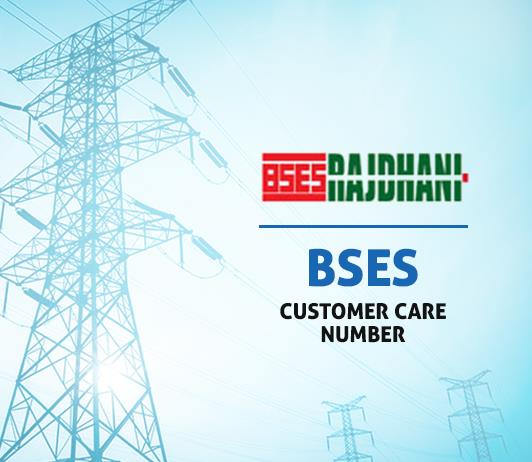BSES Rajdhani Customer Care Number, Complaint & Helpline