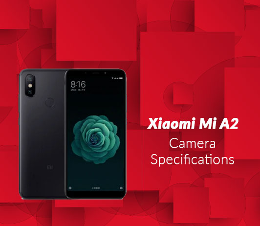Xiaomi MI A2 Camera Specifications