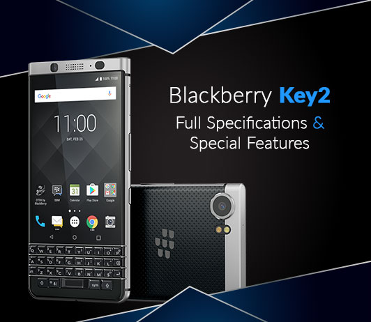 Blackberry Key2 Full Specifications & Special Features