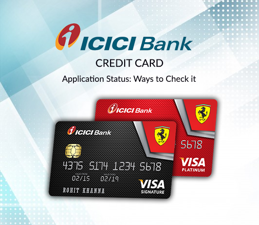 Track ICICI Bank Credit Card Application Status