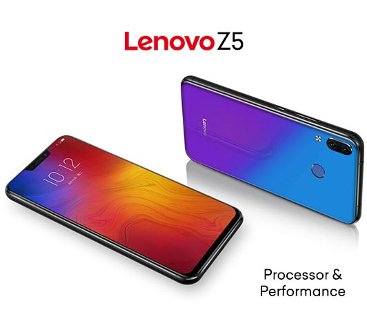 Lenovo Z5 Processor and Performance