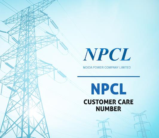 NPCL Customer Care Number, Complaint Number & Helpline No. - Noida Power Company Limited