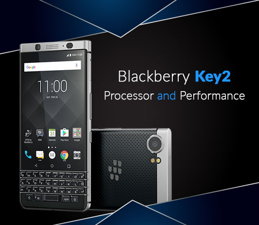 Blackberry Key2 Processor and Performance