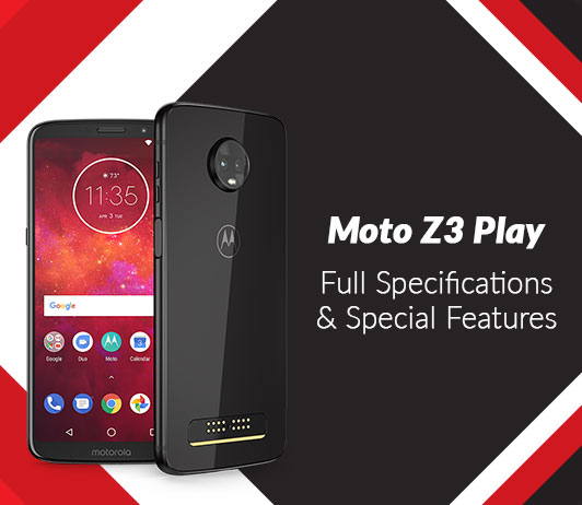 Moto Z3 Play Full Specifications & Special Features