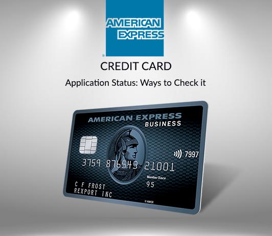 American Express Credit Card Status Check: How To Track American Express Credit Card Application Status?