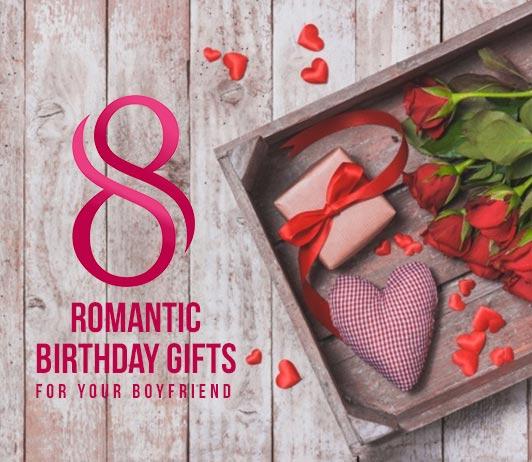 8 romantic birthday gifts for your boyfriend cashkaro blog