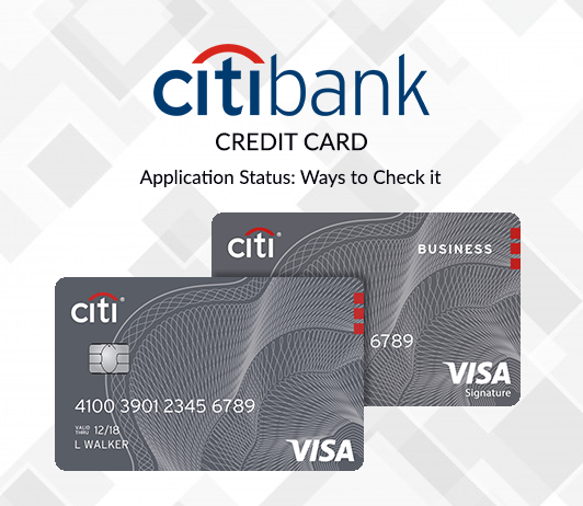 Citibank Credit Card Status Tracking 2019- How To Check Citibank Credit Card Application Status?