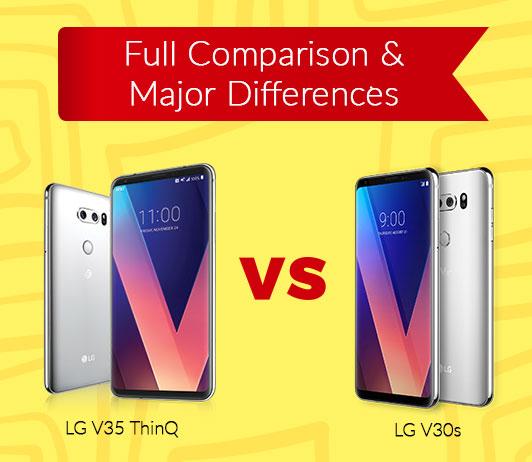 LG V35 ThinQ vs LG V30s ThinQ: Full Comparison & Major Differences