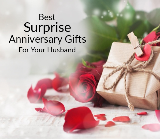 10 Best Surprise Anniversary Gifts For Your Husband
