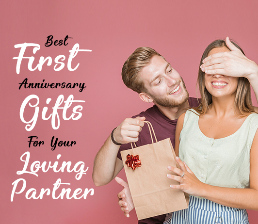 10 Best First Anniversary Gifts For Your Loving Partner
