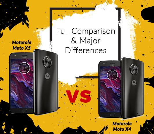 Motorola Moto X5 vs Moto X4: Full Comparison & Major Differences