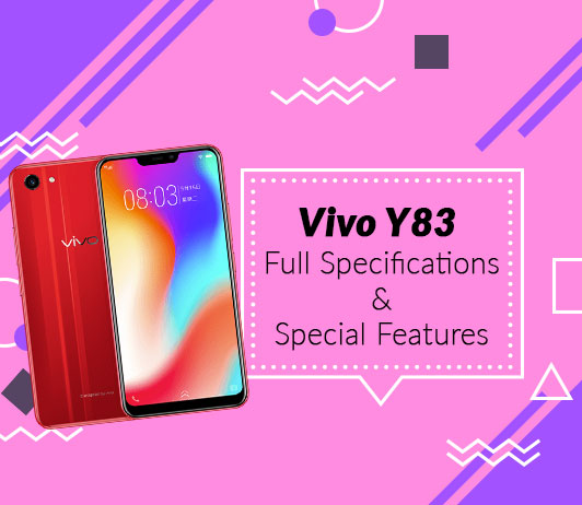 Vivo Y83 Full Specifications & Special Features