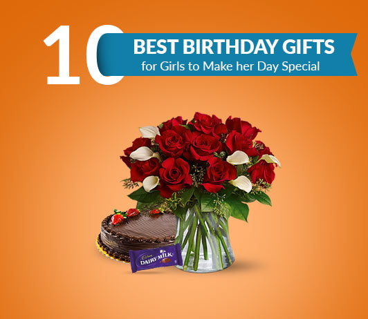 10 Best Birthday Gifts For Girls To Make Her Day Special