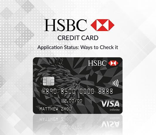 HSBC Credit Card Status Check 2019 - How To Track HSBC Bank Credit Card Application Status?