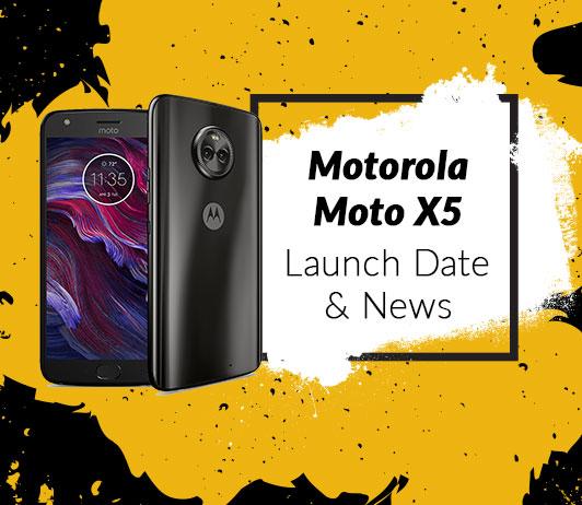 Motorola Moto X5, 2018 Launch