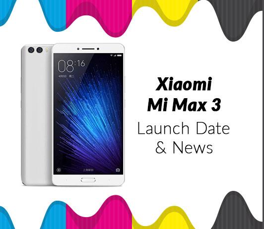 Xiaomi Mi Max 3, June 2018 Launch