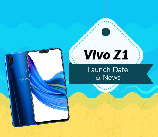 Vivo Z1, August 2018 Launch