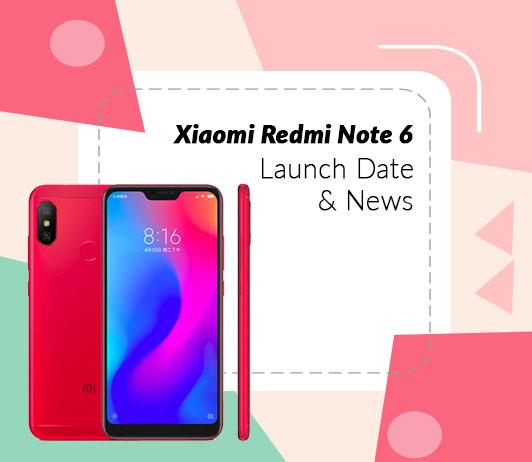Xiaomi Redmi Note 6, June 2018 Launch