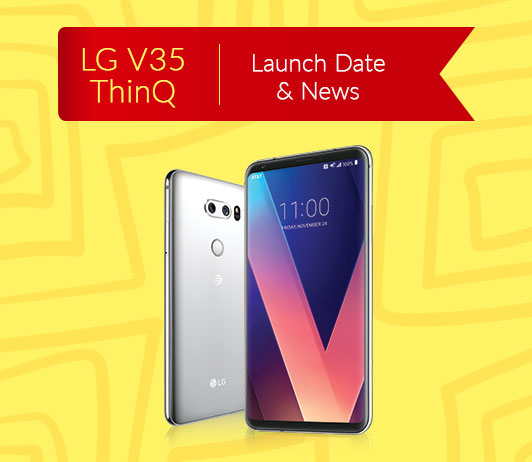 LG V35 ThinQ, June 2018 Launch