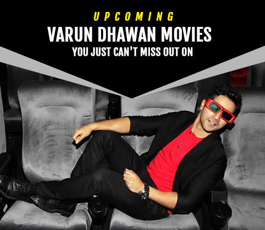 Varun Dhawan Upcoming Movies 2019 List: Best Varun Dhawan New Movies & Next Films