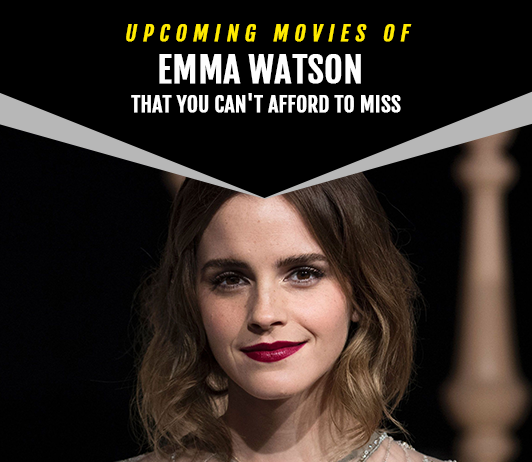 Emma Watson Upcoming Movies 2019 List: Best Emma Watson New Movies & Next Films