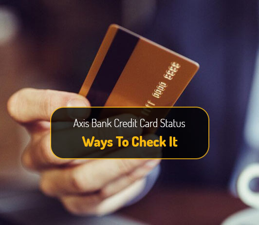 Tracking Axis Bank Credit Card Application Status