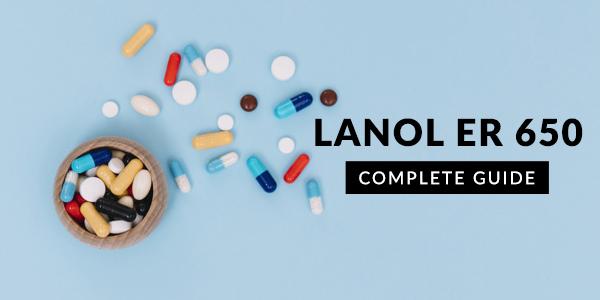 Lanol ER 650 MG Tablet: Uses, Dosage, Side Effects, Price, Composition & 20 FAQs