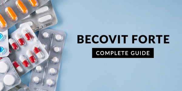 Becovit Forte Uses Dosage Side Effects Price Composition 20 Faqs