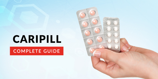 Caripill Tablet: Uses, Dosage, Side Effects, Price, Composition & 20 FAQs