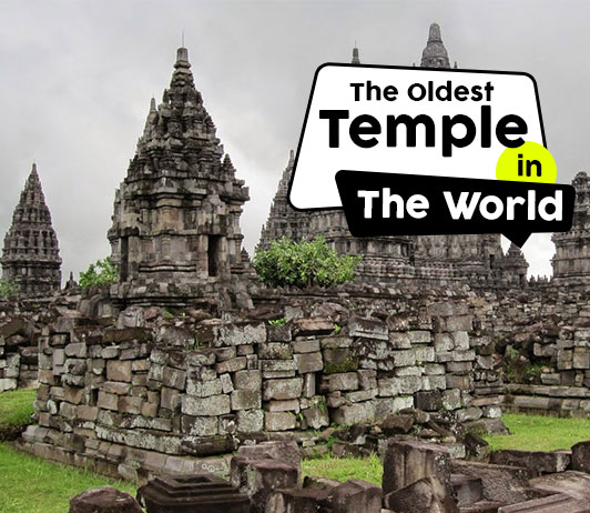 Oldest Temples in The World