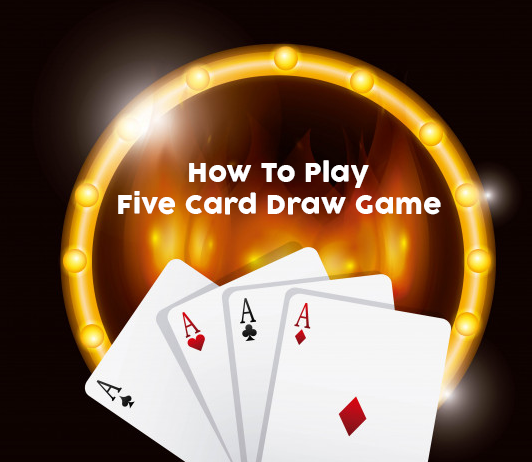 Five Card Draw Game