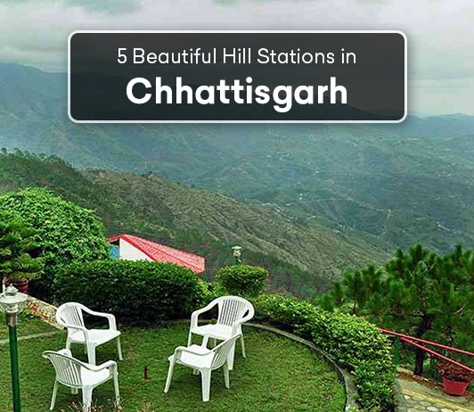 Hill Stations In Chhattisgarh: 5 Top Chhattisgarh Hill Stations List That You Should Not Miss