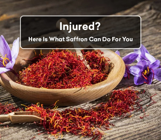 Injured? Here is what saffron can do for you