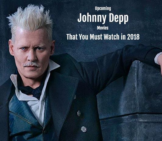 Johnny Depp Upcoming Movies 2019 List: Best Johnny Depp New Movies & Next Films