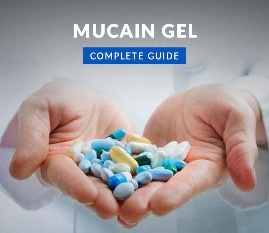 Mucain Gel: Uses, Dosage, Side Effects, Precautions, Price & More