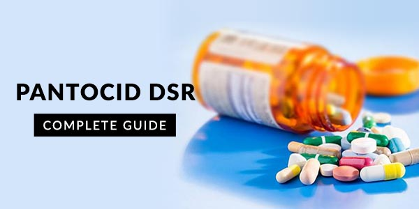 Pantocid DSR Capsule: Uses, Dosage, Side Effects, Price, Composition & 20 FAQs