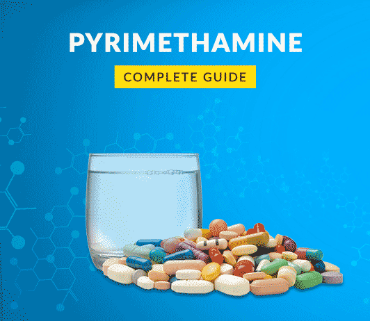 Pyrimethamine: Uses, Dosage, Price, Side Effects, Precautions & More