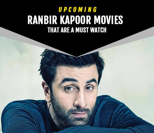 Ranbir Kapoor Upcoming Movies 2019 List: Best Ranbir Kapoor New Movies & Next Films