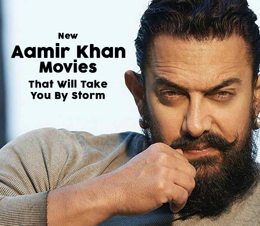 Aamir Khan Upcoming Movies 2019 List: Best Aamir New Movies & Next Films