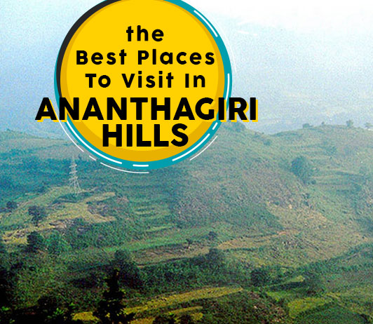 Hill Stations In Ananthagiri: 10 Top Ananthagiri Hill Stations List That You Should Not Miss