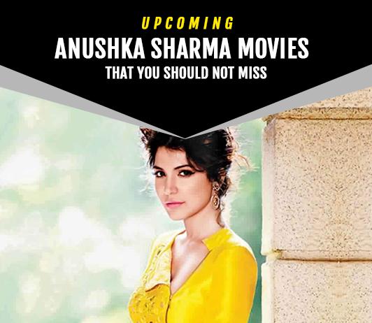 Anushka Sharma Upcoming Movies 2019 List: Best Anushka Sharma New Movies & Next Films