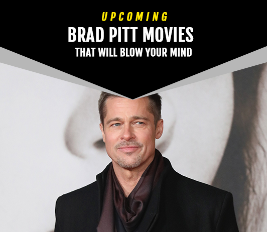 Brad Pitt Upcoming Movies 2019 List: Best Brad Pitt New Movies & Next Films