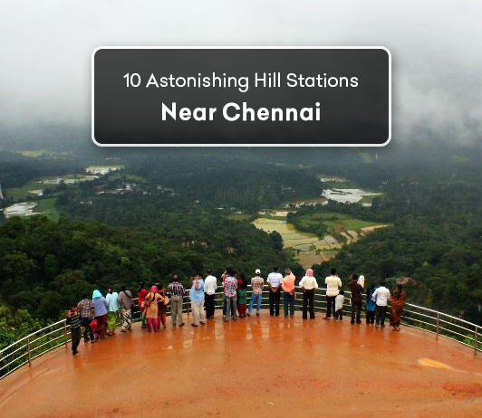 Hill Stations In Chennai: 10 Top Chennai Hill Stations List That You Should Not Miss