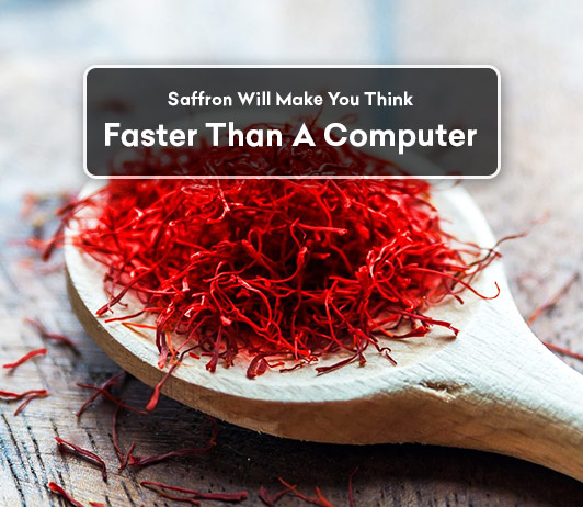 Saffron Will Make You Think Faster Than A Computer