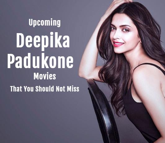 Deepika Padukone Upcoming Movies 2019 List: Best Deepika Padukone New Movies & Next Films
