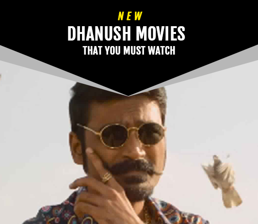 Dhanush Upcoming Movies 2019 List: Best Dhanush New Movies & Next Films