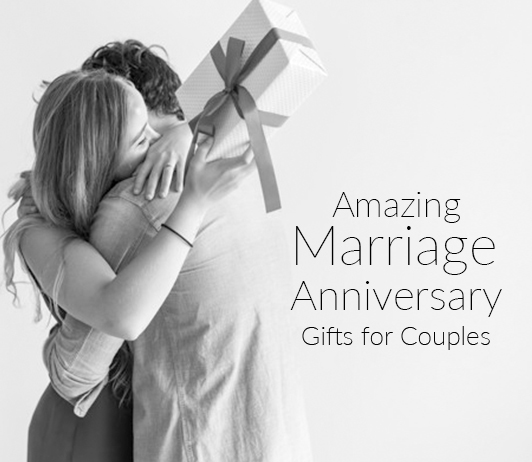 10 Best and Amazing Marriage Anniversary Gifts for Couples