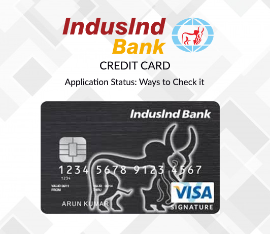 indusind credit card application status