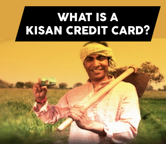 What Is A Kisan Credit Card? Features & Benefits of Kisan Credit Cards