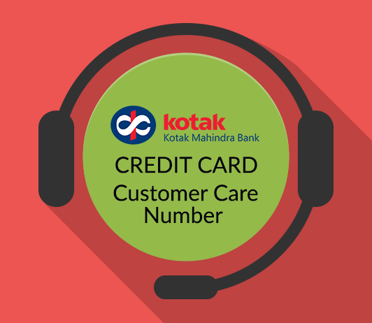 Kotak Credit Card Customer Care Number: Kotak Bank Contact Number & Helpline Complaint No.